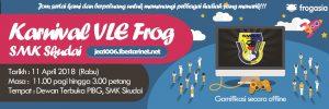 Read more about the article Pemberitahuan : Karnival VLE Frog SMK Skudai Tahun 2018