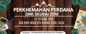 Pemberitahuan : Perkhemahan Perdana SMK Skudai Tahun 2018