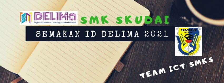Makluman Semakan ID DELIMa Murid SMK Skudai 2021