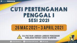 Makluman Cuti Pertengahan Penggal 1 Sesi 2021