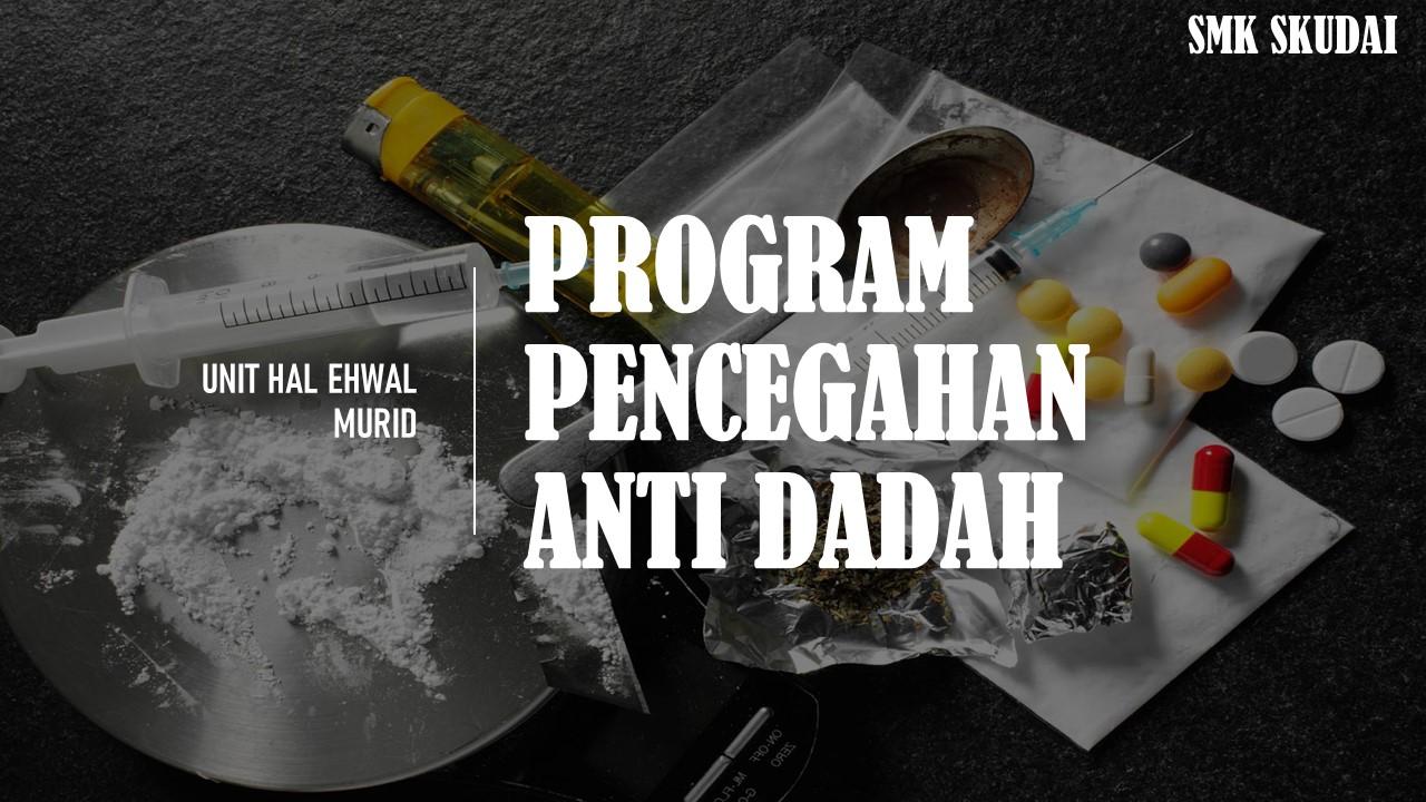 Read more about the article Makluman Majlis Pelancaran Minggu Pendidikan Pencegahan Dadah SMK Skudai Tahun 2021