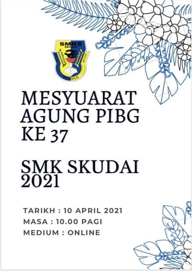Mesyuarat Agung PIBG kali ke-37 SMK Skudai 2021