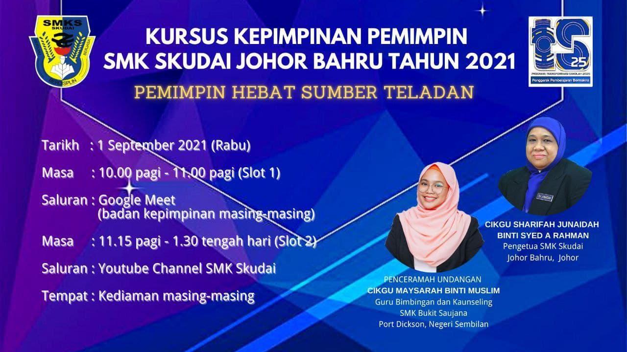 Read more about the article Makluman: Kursus Kepimpinan Pemimpin SMK Skudai Tahun 2021: Pemimpin Hebat Sumber Teladan