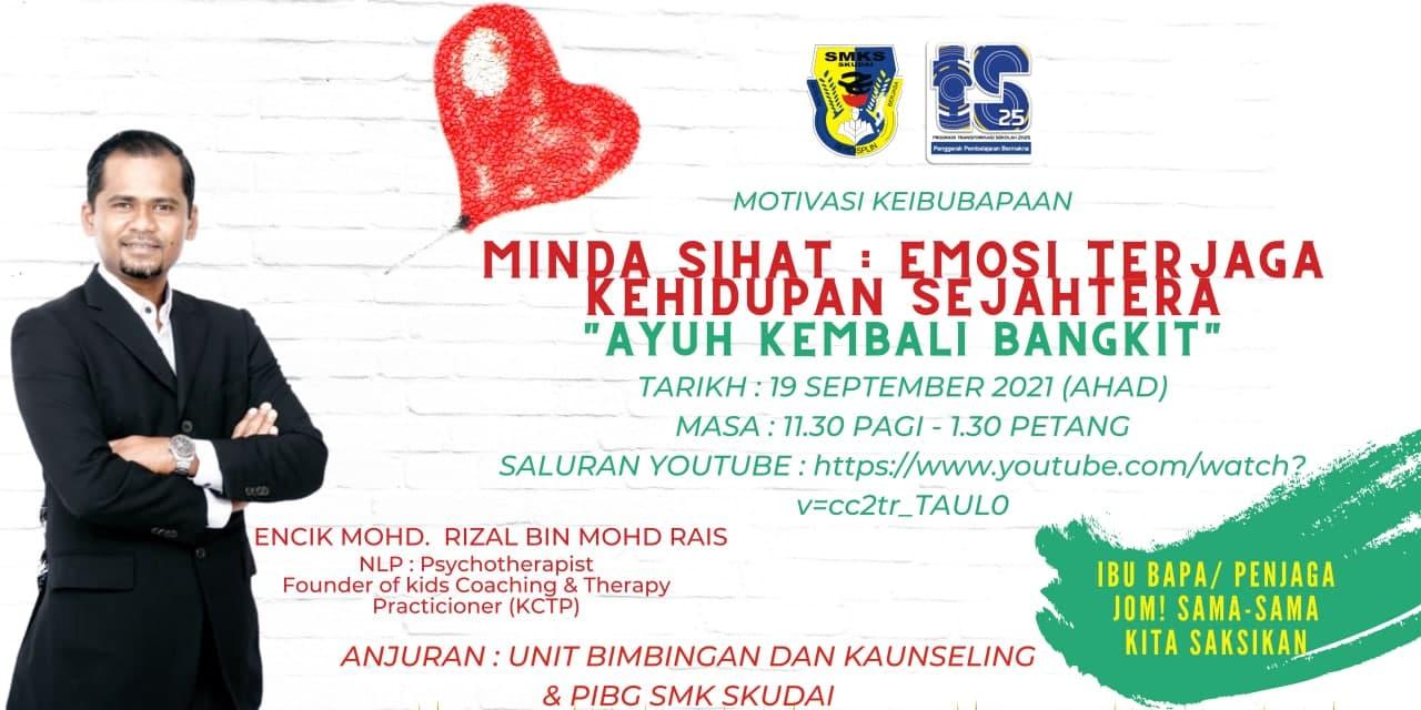 "Read more about the article Makluman: Webinar Minda Sihat: Emosi Terjaga Kehidupan Sejahtera ""Ayuh! Kembali Bangkit"""
