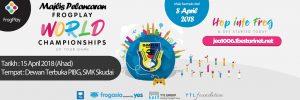 Pemberitahuan : Majlis Pelancaran FrogPlay World Championships SMK Skudai 2018
