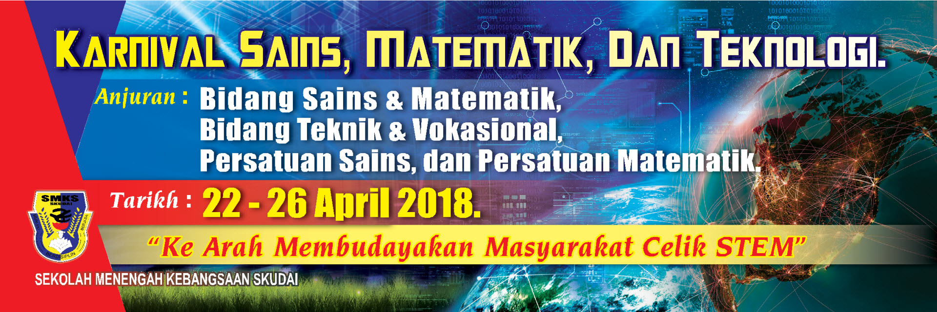 Pemberitahuan : Majlis Pelancaran Karnival Sains, Matematik dan Teknologi SMK Skudai 2018