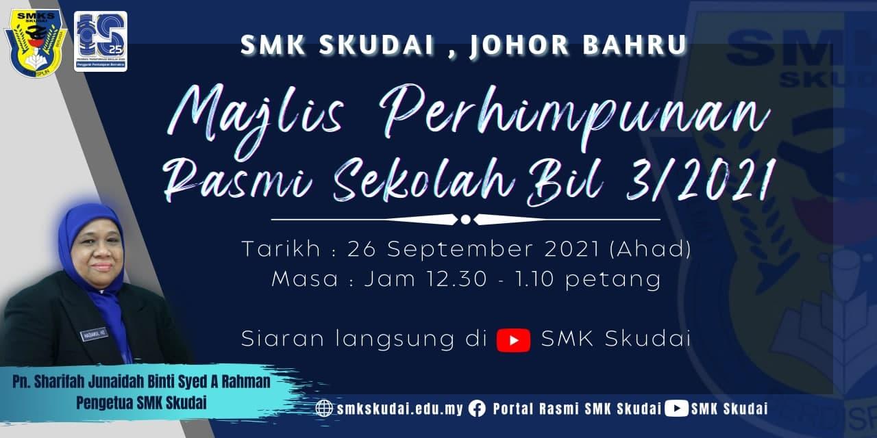 Read more about the article Makluman: Majlis Perhimpunan Rasmi Sekolah Bil 3/2021 SMK Skudai